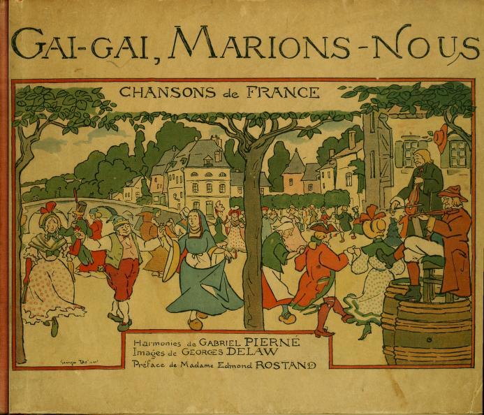 Gabriel Pierné - Gai, gai, marions-nous : Chansons de France