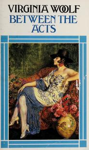 Cover of: Between the acts   Virginia Woolf
