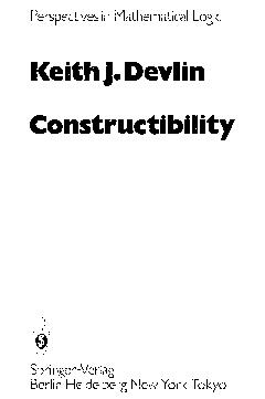 Constructibility (Perspectives in Mathematical Logic) by K. J. Devlin