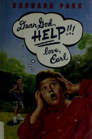 Cover of: Dear God, help!!! Love, Earl | Barbara Park