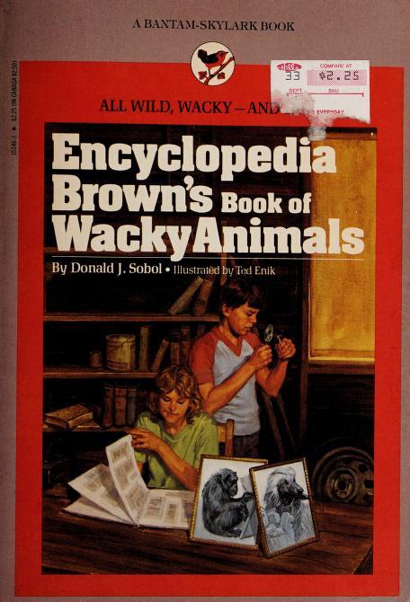 Encyclopedia Brown's book of wacky animals by Donald J. Sobol