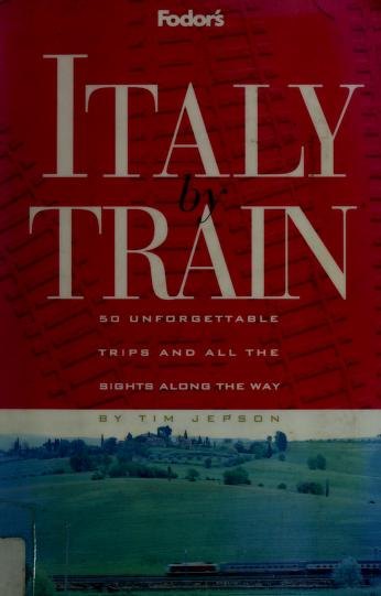 Cover of: Fodor's Italy by train | Tim Jepson