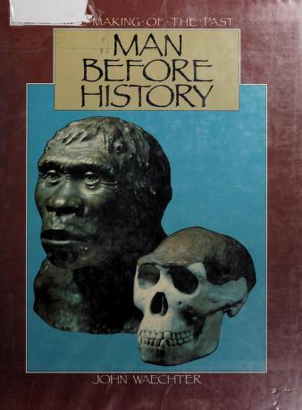 Cover of: Man before history | John Waechter