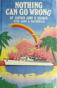 Cover of: Nothing can go wrong | John H. Kilpack
