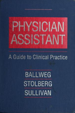 Cover of: Physician assistant | [edited by] Ruth Ballweg, Sherry Stolberg, Edward M. Sullivan.