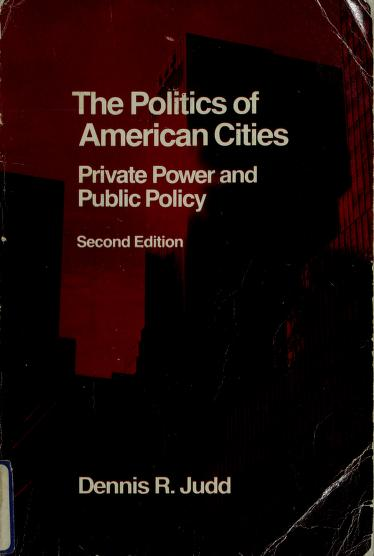 The politics of American cities by Dennis R. Judd